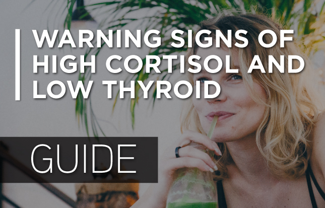 High Cortisol & Low Thyroide